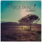 Fire & The Romance