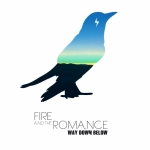 Fire and the Romance Way_down_below